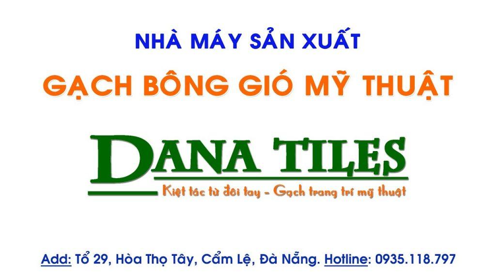 nha-may-gach-bong-gio-my-thuat-danatiles